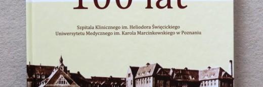 Album 100 lat Szpitala Klinicznego Poznań