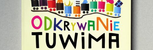 """Książka dla dzieci """"Odkrywanie TUWIMA wiersze ilustracje inspirowane twórczością poety"""""""