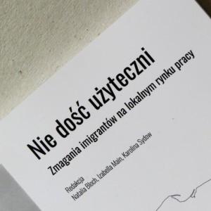 Książka …. Nie dość użyteczni. Zmagania imigrantów na lokalnym rynku pracy.